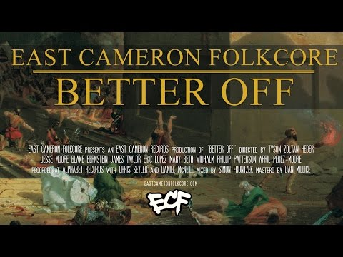 Video East Cameron Folkcore - Better Off
