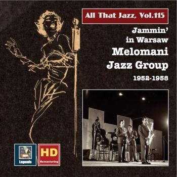 Cover All That Jazz, Vol. 115: Jammin' in Warsaw – The Melomani Jazz Group (Remastered)
