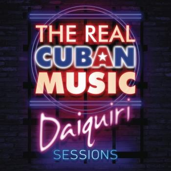 Cover The Real Cuban Music - Daiquiri Sessions (Remastered)