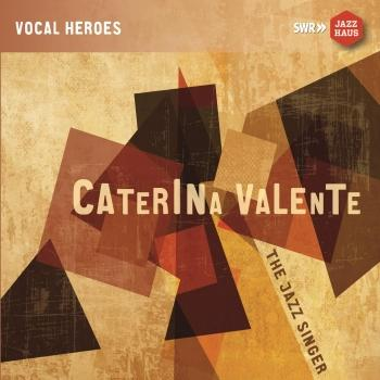 Caterina Valente: The Jazz Singer (Remastered)