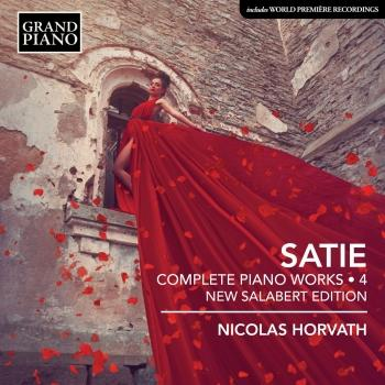 Cover Satie: Complete Piano Works, Vol. 4 (New Salabert Edition)