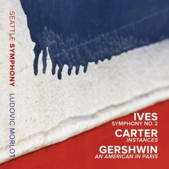 Cover Ives: Symphony No. 2 - Carter: Instances - Gershwin: An American in Paris