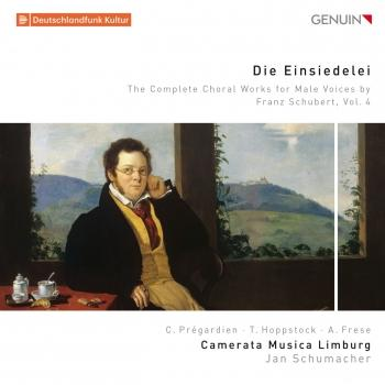 Cover Die Einsiedelei: The Complete Choral Works for Male Voices by Franz Schubert, Vol. 4