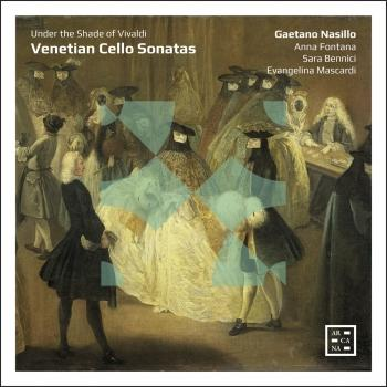 Cover Venetian Cello Sonatas. Under the Shade of Vivaldi