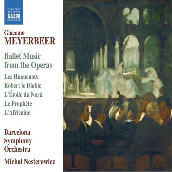 Cover Meyerbeer: Ballet Music from the Operas
