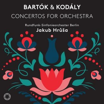 Cover Bartók & Kodály: Concertos for Orchestra