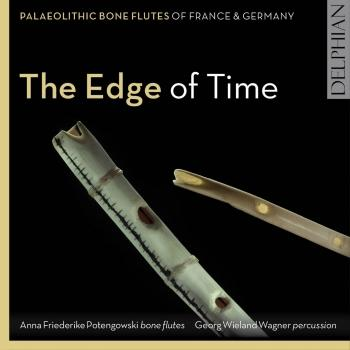 Cover The Edge of Time: Palaeolithic Bone Flutes from France & Germany