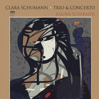 Cover Clara Schumann: Piano Trio and Concerto