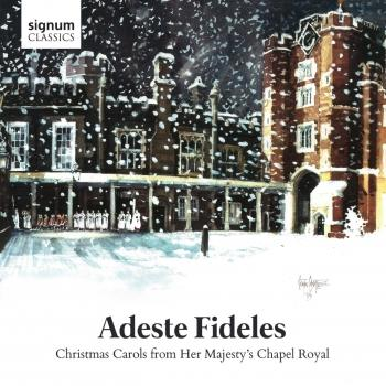 Cover Adeste Fideles - Christmas Carols from Her Majesty's Chapel Royal