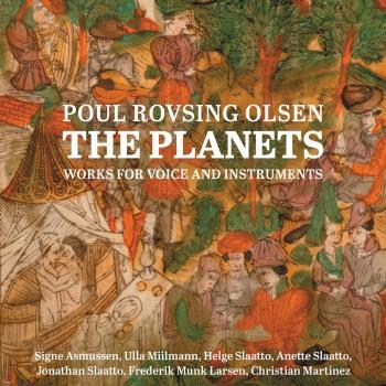 Cover Poul Rovsing Olsen: The Planets – Works for Voice & Instruments