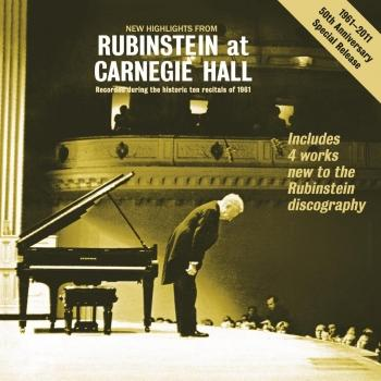 Cover New Highlights from 'Rubinstein at Carnegie Hall' - Recorded During the Historic 10 Recitals of 1961