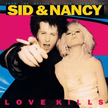 Cover Sid & Nancy: Love Kills (Original Motion Picture Soundtrack) (Remastered)
