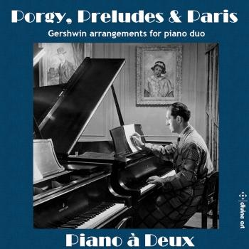 Cover Porgy, Preludes & Paris: Gershwin Arrangements for Piano Duo