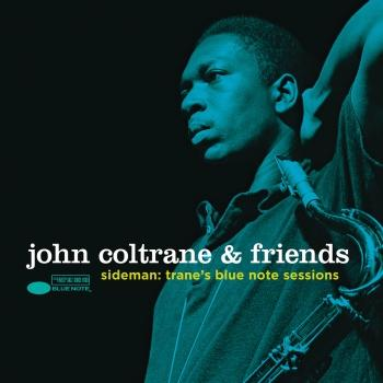 Cover John Coltrane & Friends - Sideman: Trane's Blue Note Sessions (Remastered)