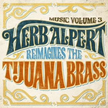 Cover Music Volume 3: Herb Alpert Reimagines The Tijuana Brass