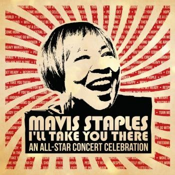 Cover Mavis Staples I'll Take You There: An All-Star Concert Celebration (Live)