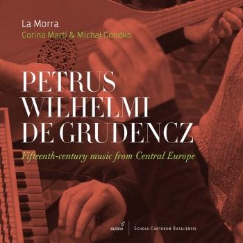 Cover Petrus Wilhelmi de Grudencz: Fifteenth-Century Music from Central Europe